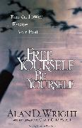 Cover-Bild zu Wright, Alan D.: Free Yourself, Be Yourself