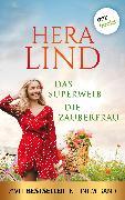 Cover-Bild zu Das Superweib & Die Zauberfrau: Zwei Bestseller in einem Band (eBook) von Lind, Hera