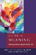 Cover-Bild zu Kaplan, Dana Evan (Hrsg.): A Life of Meaning: Embracing Reform Judaism's Sacred Path