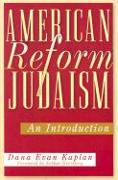 Cover-Bild zu Kaplan, Dana Evan: American Reform Judaism: An Introduction