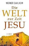 Cover-Bild zu Dahlheim, Werner: Die Welt zur Zeit Jesu