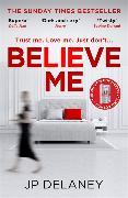 Cover-Bild zu Delaney, JP: Believe Me