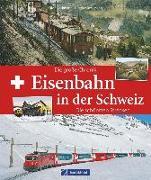Cover-Bild zu Beckmann, Dietmar und Silvia: Eisenbahn in der Schweiz