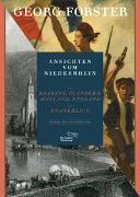 Cover-Bild zu Forster, Georg: Ansichten vom Niederrhein, von Brabant, Flandern, Holland, England und Frankreich im April, Mai und Junius 1790