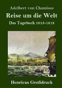 Cover-Bild zu Chamisso, Adelbert Von: Reise um die Welt (Großdruck)
