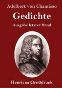 Cover-Bild zu Chamisso, Adelbert Von: Gedichte (Großdruck)