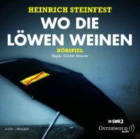 Cover-Bild zu Steinfest, Heinrich: Wo die Löwen weinen