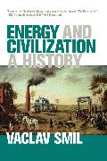 Cover-Bild zu Smil, Vaclav: Energy and Civilization