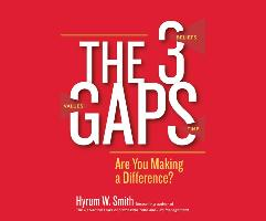 Cover-Bild zu Smith, Hyrum W.: The 3 Gaps: Are You Making a Difference?