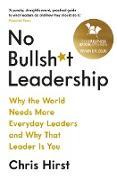Cover-Bild zu Hirst, Chris: No Bullsh*t Leadership (eBook)