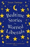 Cover-Bild zu Heritage, Stuart: Bedtime Stories for Worried Liberals (eBook)