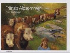 Cover-Bild zu Bergmann, Peter: Fränzis Alpsommer
