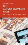 Cover-Bild zu Zehnder, Matthias: Die Aufmerksamkeitsfalle
