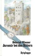 Cover-Bild zu Wiesner, Heinrich: Jaromir bei den Rittern