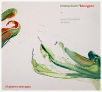 Cover-Bild zu Chansons Sauvages von Kristina Fuchs Röseligarte (Sänger)