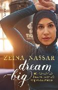 Cover-Bild zu Nassar, Zeina: Dream Big (eBook)