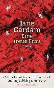 Cover-Bild zu Gardam, Jane: Eine treue Frau (eBook)