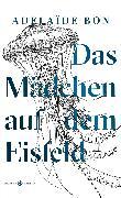 Cover-Bild zu Bon, Adelaïde: Das Mädchen auf dem Eisfeld (eBook)