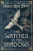 Cover-Bild zu Ruiz Zafón, Carlos: The Watcher in the Shadows