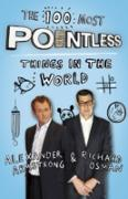 Cover-Bild zu Armstrong, Alexander: The 100 Most Pointless Things in the World (eBook)
