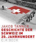 Cover-Bild zu Tanner, Jakob: Geschichte der Schweiz im 20. Jahrhundert