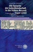 Cover-Bild zu Hortzitz, Nicoline: Die Sprache der Judenfeindschaft in der frühen Neuzeit (1450-1700)