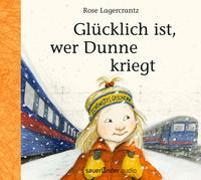 Cover-Bild zu Lagercrantz, Rose: Glücklich ist, wer Dunne kriegt