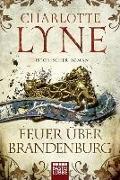 Cover-Bild zu Feuer über Brandenburg von Lyne, Charlotte
