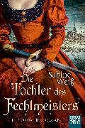 Cover-Bild zu Die Tochter des Fechtmeisters von Weiß, Sabine