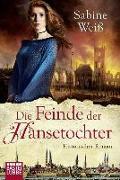 Cover-Bild zu Die Feinde der Hansetochter von Weiß, Sabine