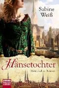 Cover-Bild zu Hansetochter von Weiß, Sabine