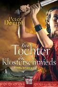 Cover-Bild zu Die Tochter des Klosterschmieds von Dempf, Peter