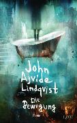 Cover-Bild zu Die Bewegung von Lindqvist, John Ajvide