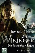 Cover-Bild zu Die Wikinger - Die Rache des Kriegers von Nelson, James L.