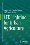 Cover-Bild zu Kozai, Toyoki (Hrsg.): LED Lighting for Urban Agriculture