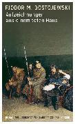 Cover-Bild zu F. M. Dostojewski: Aufzeichnungen aus einem toten Haus von Dostojewski, Fjodor M.