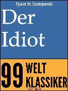 Cover-Bild zu Der Idiot (eBook) von Dostojewski, Fjodor Michailowitsch