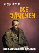 Cover-Bild zu Die Dämonen (eBook) von Dostojewski, Fjodor Michailowitsch