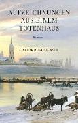 Cover-Bild zu Aufzeichnungen aus einem Totenhaus (eBook) von Dostojewski, Fjodor