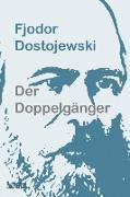 Cover-Bild zu Der Doppelgänger (eBook) von Dostojewski, Fjodor