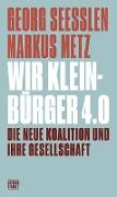 Cover-Bild zu Seeßlen, Gerog: Wir Kleinbürger 4.0