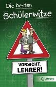 Cover-Bild zu Schneider, Hans-Peter (Hrsg.): Die besten Schülerwitze - Vorsicht, Lehrer!