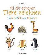 Cover-Bild zu All die schönen Tiere zeichnen. Ganz einfach in vier Schritten. Eine Zeichenschule für Kinder ab 5 Jahren. Für Buntstifte, Wachsmalstifte, Filzstifte oder Wasserfarben von Barroux