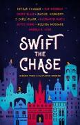 Cover-Bild zu Morgan, Raf: Swift the Chase: Scenes from 9 Fantastic Stories (eBook)