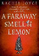 Cover-Bild zu Joyce, Rachel: Faraway Smell of Lemon (eBook)