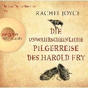 Cover-Bild zu Joyce, Rachel: Die unwahrscheinliche Pilgerreise des Harold Fry (Audio Download)