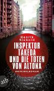 Cover-Bild zu Siebold, Henrik: Inspektor Takeda und die Toten von Altona