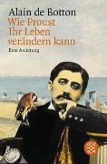 Cover-Bild zu Botton, Alain de: Wie Proust Ihr Leben verändern kann