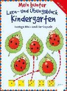 Cover-Bild zu Barnhusen, Friederike: Mein bunter Lern- und Übungsblock Kindergarten. Lustige Mal- und Denkspiele