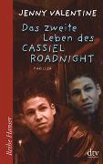Cover-Bild zu Valentine, Jenny: Das zweite Leben des Cassiel Roadnight